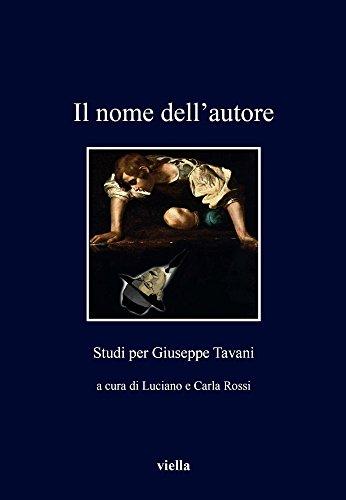 Il Nome Dell'autore: Studi Per Giuseppe Tavani (I Libri Di Viella) (Italian Edition)