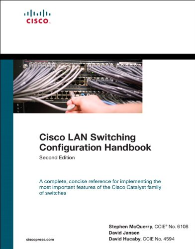Cisco LAN Switching Configuration Handbook (2nd Edition), by Steve McQuerry, David Jansen, David Hucaby