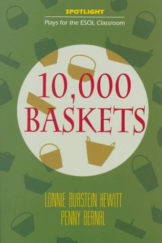 10,000 Baskets (Spotlight: Plays for the ESOL Classroom)