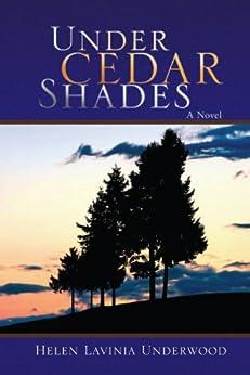 Under Cedar Shades Kindle Edition By Helen Lavinia