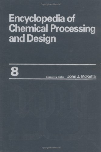 Encyclopedia of Chemical Processing and Design: Volume 8 - Chlorinated Solvents to Coal (Chemical Processing and Design Encyclopedia) - Solvents Chlorinated
