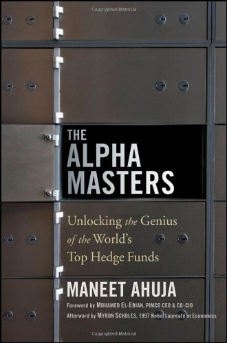 The Alpha Masters: Unlocking the Genius of the World's Top Hedge Funds by Wiley