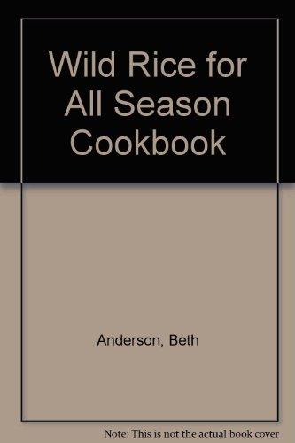 (Wild Rice For All Seasons Cookbook)