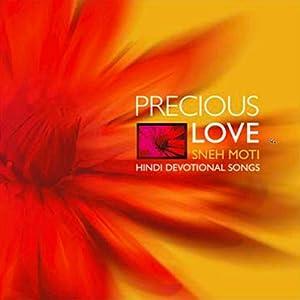 Precious Love - Sneh moti- Hindi Devotional Songs Speech