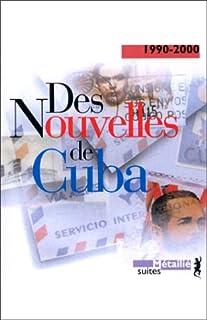 Des nouvelles de Cuba : 1990-2000, Strausfeld, Michi (Ed.)
