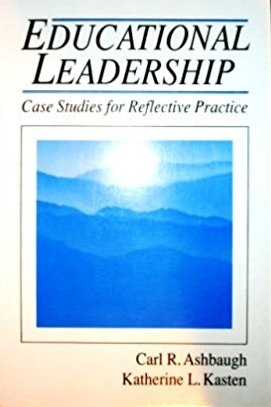 Educational Leadership: Case Studies for Reflective Practice