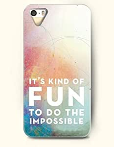 iPhone 5 5S Hard Case (iPhone 5C Excluded) **NEW** Case with Design It'S Kind Of Fun To Do The Impossible- ECO-Friendly Packaging - Life Quotes Series (2014) Verizon, AT&T Sprint, T-mobile