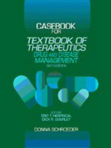 Casebook for Herfindal and Gourley's Textbook of Therapeutics: Drug and Disease Management, 6th Edition