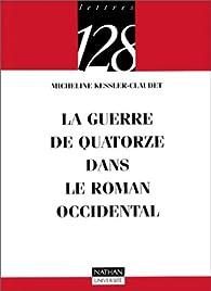 La guerre de quatorze dans le roman occidental par Micheline Kessler-Claudet