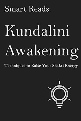 kundalini awakening techniques to raise your shakti energy kindle