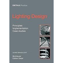 Lighting Design: Principles, Implementation, Case Studies
