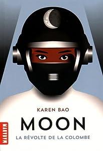 vignette de 'Moon n° 1<br /> révolte de la colombe (La) (Karen Bao)'