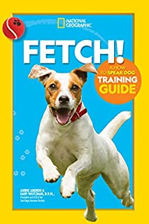 Book Cover: Fetch! A How to Speak Dog Training Guide