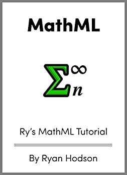 Ry's MathML Tutorial