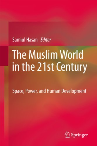 The Muslim World in the 21st Century: Space, Power, and Human Development Pdf