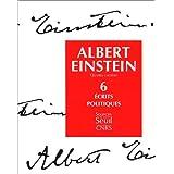 Oeuvres Einstein t.6 Ecrits politiques