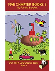 Five Chapter Books 3: Systematic Decodable Books for Phonics Readers and Folks with a Dyslexic Learning Style