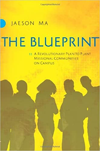 The blueprint a revolutionary plan to plant missional communities the blueprint a revolutionary plan to plant missional communities on campus jaeson ma 9780830744084 amazon books malvernweather Image collections