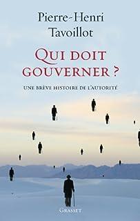 Qui doit gouverner ? : une brève histoire de l'autorité