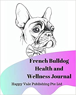 French Bulldog Health and Wellness Journal
