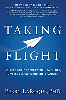 Taking Flight: College for Students with Disabilities, Diverse Learners and  Their Families (9781642796063): LaRoque PhD, Perry: Books - Amazon.com
