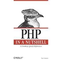 PHP in a Nutshell: A Desktop Quick Reference (In a Nutshell (O'Reilly))