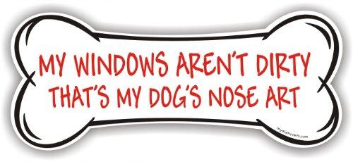 My Windows Aren't Dirty That's My Dog's Nose Art - Bone Magnet by MySigncraft