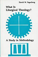 What Is Liturgical Theology?: A Study in Methodology (A Pueblo Book)