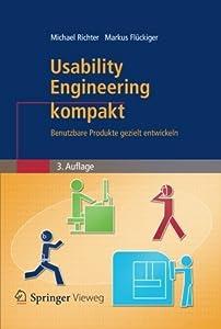 Usability Engineering kompakt: Benutzbare Produkte gezielt entwickeln (IT kompakt) (German Edition) by Michael Richter (2013-04-20)