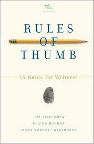 Rules of Thumb: A Guide for Writers: 7th (Seventh) Edition (Rules For Writers 7th)