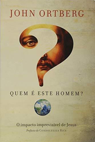 Quem É Este Homem? o Impacto Imprevisível de Jesus