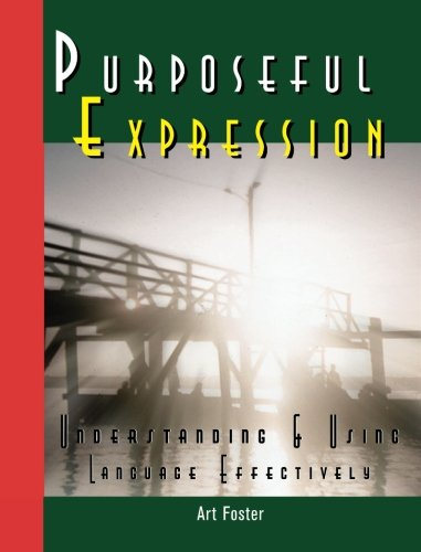 Download Purposeful Expression: Understanding and Using Your Language Effectively ebook