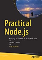 Practical Node.js: Building Real-World Scalable Web Apps, 2nd Edition Front Cover