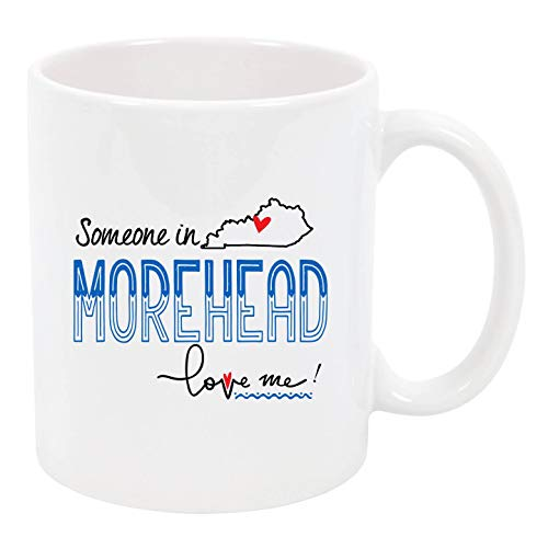 ee Mug Tea Cup White Someone In Morehead Kentucky KY Love Me! Mothers Day Gifts, Gifts For Mom, Unique Coffee Mugs Personalized Coffee Mugs Tea Cup Ceramic 11oz ()