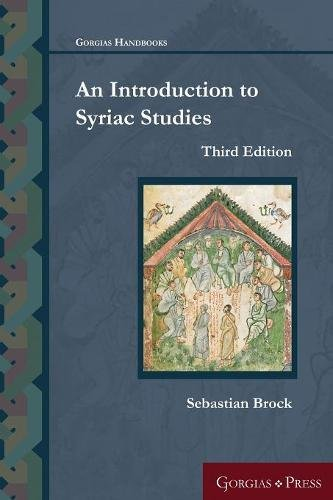 An Introduction to Syriac Studies (Third Edition) (Gorgias Handbooks) by Gorgias Pr Llc