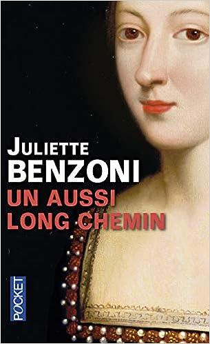 Amazon Fr Un Aussi Long Chemin Juliette Benzoni Livres