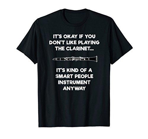 Clarinet T-Shirt - Funny Smart Clarinet Player