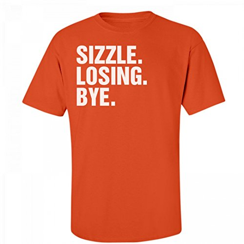 Sizzle, Losing, Bye Sheen: Unisex Fruit of the Loom T-Shirt
