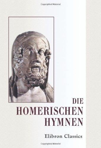 Die homerischen Hymnen: Herausgegeben und Erläutert von Dr. Albert Gemoll