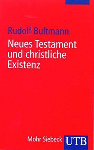 Neues Testament und christliche Existenz. Theologische Aufsätze