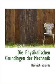 Die physikalischen grundlagen der mechanik heinrich for Grundlagen der mechanik