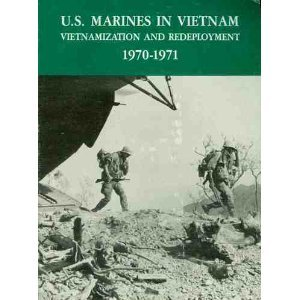 U. S. Marines in Vietnam Vietnamization and Redeployment 1970-1971, Cosmas, Graham
