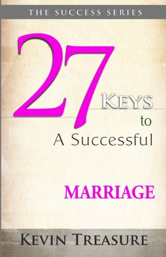 27 Keys To A Successful Marriage (Success Series) (Volume (Keys To A Successful Marriage)