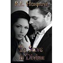 To Serve is Divine (The Divine Trilogy)