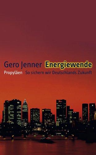 Energiewende: So sichern wir Deutschlands Zukunft