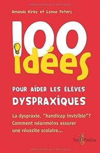 100 idées pour aider les élèves dyspraxiques par Amanda Kirby