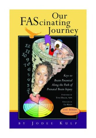 Our FAScinating Journey: Keys to Brain Potential Along the Path of Prenatal Brain Injury, Second Edition