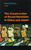 The Construction of Racial Identities in China and Japan, , 0824819195