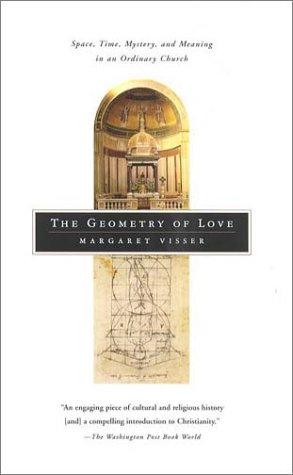 The Geometry of Love: Space, Time, Mystery, and Meaning in an Ordinary Church