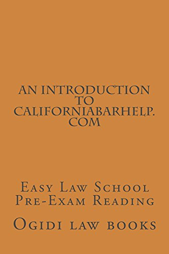 An Introduction To CaliforniaBarHelp com - Bar and Baby Bar All Year Round: e law book, Big Rests Law Method -  6 passing bar exam essays - LOOK INSIDE! - Brown Models Round